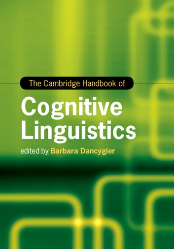 The Cambridge Handbook of Cognitive Linguistics ebook by