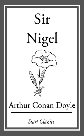 Sir Nigel ebook by Arthur Conan Doyle