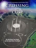 Crossing The Cusp - Surviving The Edgar Cayce Pole Shift ebook by Marshall Masters