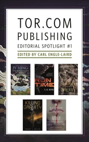 Tor.com Publishing Editorial Spotlight #1 - A Selection of Novellas ebook by JY Yang, Kai Ashante Wilson, S. B. Divya,...