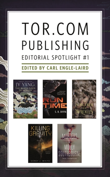 Tor.com Publishing Editorial Spotlight #1 - A Selection of Novellas ebook by JY Yang,Kai Ashante Wilson,S. B. Divya,Corey J. White,Tade Thompson
