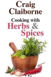 Cooking with Herbs and Spices ebook by Craig Claiborne