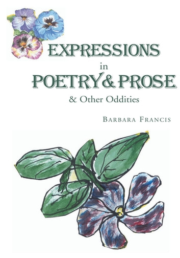 Expressions in Poetry & Prose & Other Oddities ebook by Barbara Francis