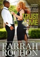 Trust Me ebook by Farrah Rochon