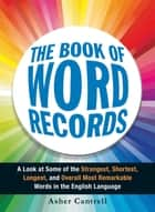 The Book of Word Records ebook by Asher Cantrell