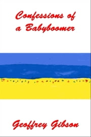Confessions of a Babyboomer ebook by Geoffrey Gibson