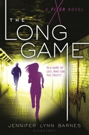 The Long Game - A Fixer Novel ebook by Jennifer Lynn Barnes