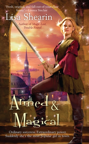 Armed & Magical ebook by Lisa Shearin