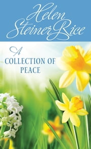 A Collection of Peace ebook by Helen Steiner Rice