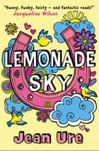 Lemonade Sky ebook by Jean Ure