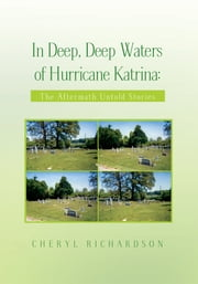 In Deep, Deep Waters of Hurricane Katrina: ebook by Cheryl Richardson