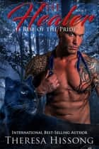 The Healer (Rise of the Pride, Book 7) ebook by