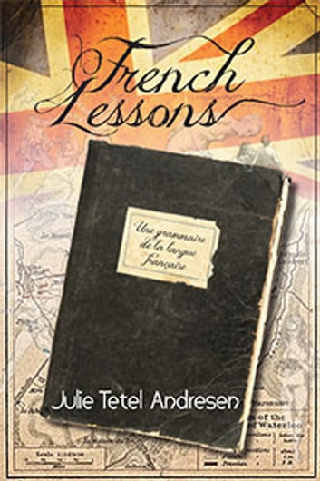 French Lessons ebook by Julie Tetel Andresen