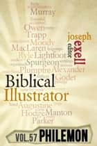The Biblical Illustrator - Pastoral Commentary on Philemon ebook by Joseph Exell
