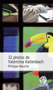 32 photos de Valentina Kallenbach ebook by Philippe Mouche