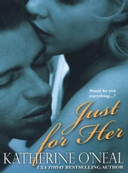 Just For Her ebook by Katherine O'Neal