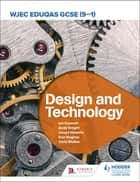 WJEC Eduqas GCSE (9-1) Design and Technology 電子書 by Ian Fawcett, Jacqui Howells, Dan Hughes,...