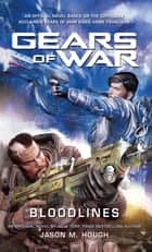 Gears of War: Bloodlines - A Gears 5 Novel ebook by Jason M. Hough