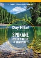 Day Hike! Spokane, Coeur d'Alene, and Sandpoint ebook by Seabury Blair, Jr.