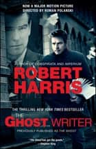 The Ghost - A Novel ebook by Robert Harris