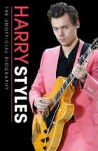 Harry Styles Unofficial Biography ebook by Penguin Books Ltd