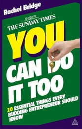 You Can Do It Too - The 20 Essential Things Every Budding Entrepreneur Should Know ebook by Rachel Bridge