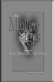 The Mullery Sagas, Volume one; Books, Birthrights & Beginnings ebook by Patrisha Reece-Davies