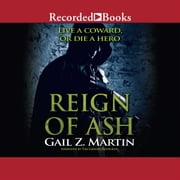 Reign of Ash audiobook by Gail Z. Martin