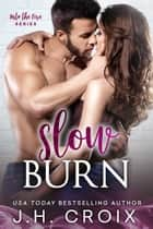 Slow Burn ebook by J.H. Croix