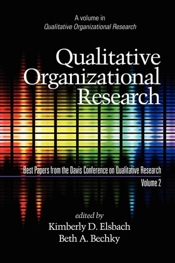 Qualitative Organizational Research Volume 2 - Best Papers from the Davis Conference on Qualitative Research ebook by