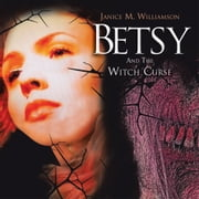 Betsy and The Witch Curse ebook by Janice M. Williamson