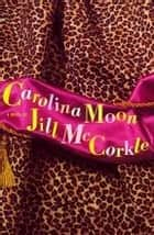Carolina Moon ebook by Jill McCorkle