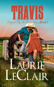 Travis (Book 1 - Tempted By A Texan Series) ebook by Laurie LeClair