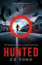 Hunted - The most heart-pounding and original thriller you will read this year ebook by G X Todd
