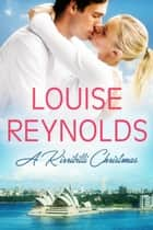 A Kirribilli Christmas ebook by Louise Reynolds