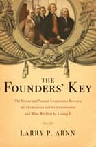 The Founders' Key ebook by Dr. Larry Arnn