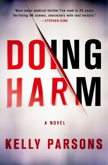 Doing Harm - A Novel ebook by Kelly Parsons