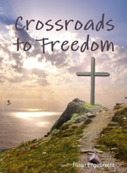 Crossroads to Freedom ebook by Riaan Engelbrecht