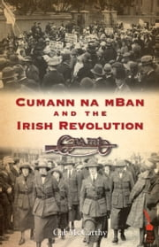 Cumann na mBan and the Irish Revolution ebook by Cal McCarthy