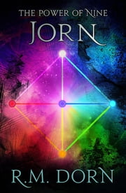 Jorn - Book 2 in the Power of Nine Trilogy#2 ebook by R.M. Dorn