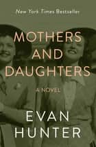 Mothers and Daughters - A Novel ebook by