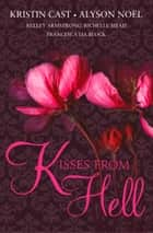 KISSES FROM HELL ebook by Kristin Cast, Alyson Noël