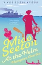 Miss Seeton at the Helm ebook by Hampton Charles, Heron Carvic