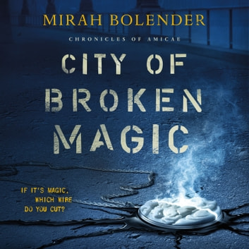 City of Broken Magic audiobook by Mirah Bolender