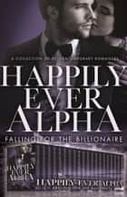 Happily Ever Alpha ebook by Falling for the Billionaire