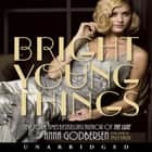Bright Young Things audiobook by Anna Godbersen