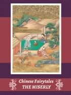 THE MISERLY FARMER ebook by Chinese Fairytales