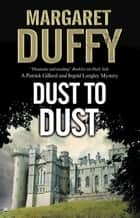 Dust to Dust ebook by Margaret Duffy