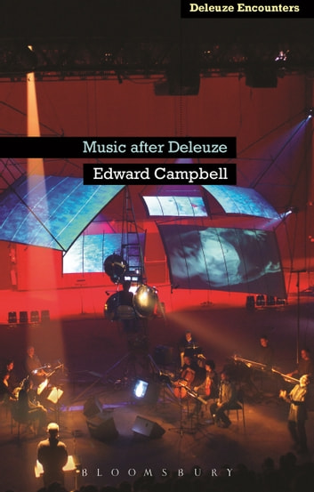 Music After Deleuze ebook by Dr Edward Campbell