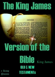 The King James Version of the Bible - {Illustrated & Old & New Testament} ebook by King James,Murat Ukray